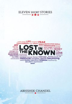 Lost in the Known, Abhishek Chandel