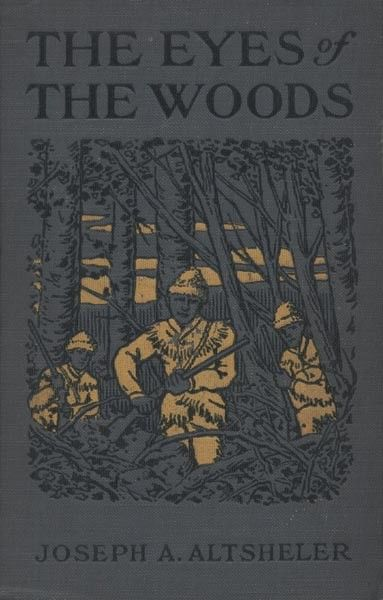 The Eyes of the Woods / A story of the Ancient Wilderness, Joseph Altsheler