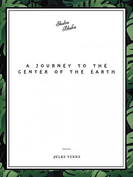 A Journey to the Center of the Earth, Jules Verne