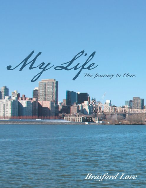 My Life: The Journey to Here, Brasford Love