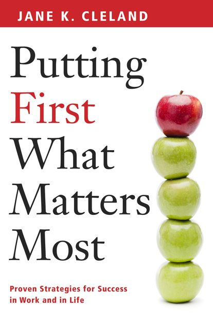 Putting First What Matters Most, Jane K Cleland