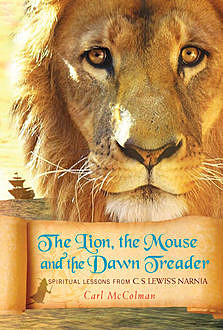 The Lion, the Mouse, and the Dawn Treader, Carl McColman
