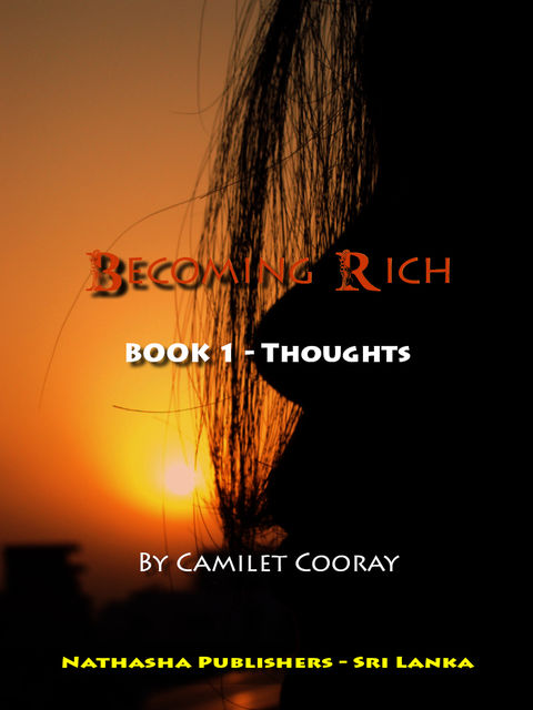 Becoming Rich : Book 1 – Thoughts, Director Camilet Cooray