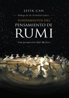 Fundamentals Of Rumis Thought, Sefik Can