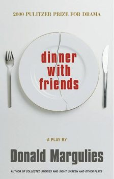 Dinner with Friends (TCG Edition), Donald Margulies