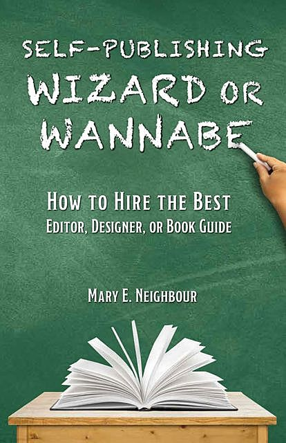 Self-Publishing Wizard or Wannabe, TBD, Mary E. Neighbour
