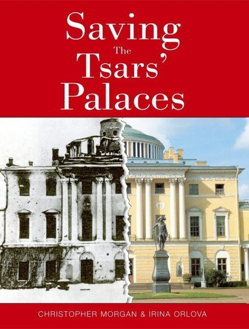 Saving The Tsar's Palaces, Christopher Morgan, Irina Orlova