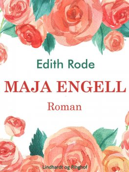 Maja Engell, Edith Rode
