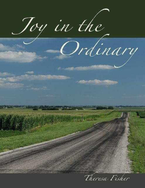 Joy in the Ordinary, Theresa Fisher