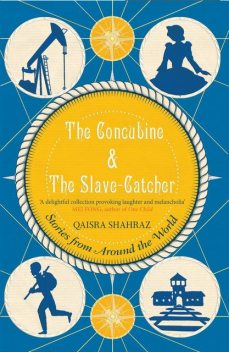 The Concubine & The Slave-Catcher, Qaisra Shahraz