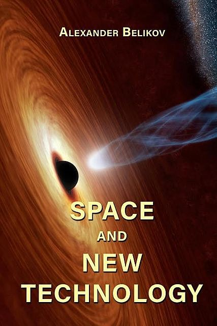Space and New Technology, Alexander Belikov
