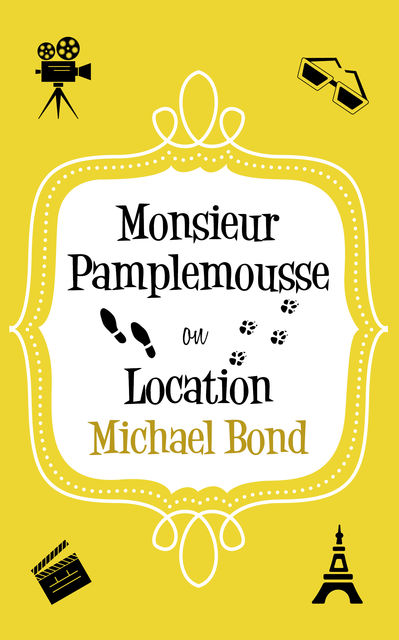 Monsieur Pamplemousse On Location, Michael Bond