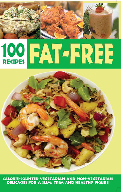 Over 100 Fat-Free Recipes, Elizabeth Jyoti Mathew