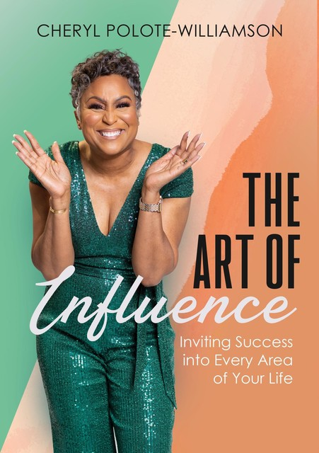 The Art of Influence, Cheryl Polote-Williamson