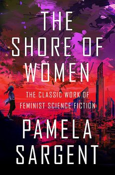 The Shore of Women, Pamela Sargent