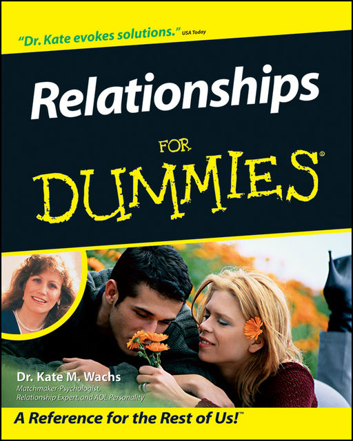 Relationships For Dummies, Kate M.Wachs