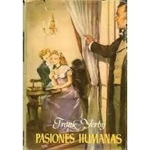 Pasiones Humanas, Frank Yerby