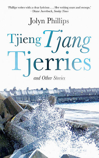 Tjieng Tjang Tjerries and other stories, Jolyn Phillips