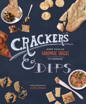 Crackers & Dips, Ivy Manning