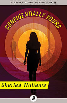 Confidentially Yours, Charles Williams