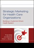 Strategic Marketing For Health Care Organizations, Philip Kotler, Joel Shalowitz, Robert J.Stevens