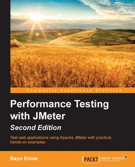 Performance Testing with JMeter – Second Edition, Bayo Erinle