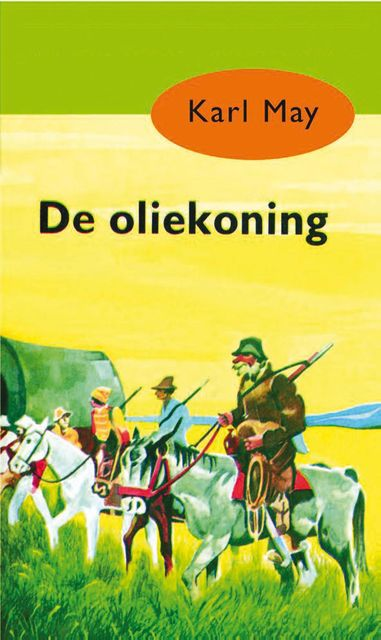 De oliekoning, Karl May