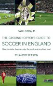 The Groundhopper's Guide to Soccer in England, 2019–20 Season, Paul Gerald