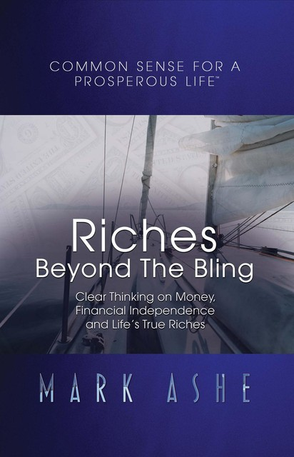 Riches Beyond the Bling, Mark Ashe