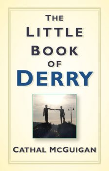 The Little Book of Derry, Cathal McGuigan