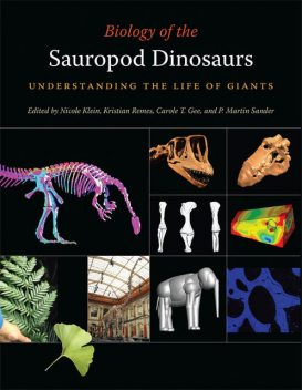 Biology of the Sauropod Dinosaurs, Carole T.Gee, Kristian Remes, Nicole Klein, P.Martin Sander