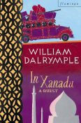 In Xanadu: A Quest (Text Only), William Dalrymple