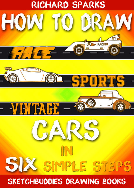 How to Draw Cars in Six Simple Steps, Richard Sparks