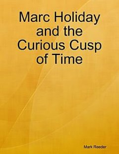 Marc Holiday and the Curious Cusp of Time, Mark Reeder