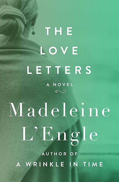 The Love Letters, Madeleine L'Engle