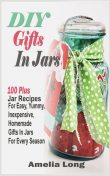 DIY Gifts In Jars, Amelia Long