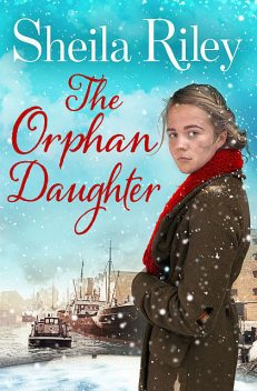 The Orphan Daughter, Sheila Riley