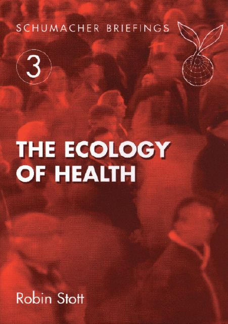 The Ecology of Health, Robin Stott