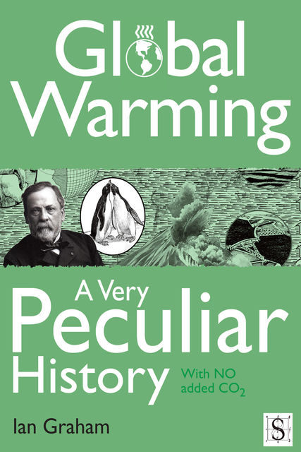 Global Warming, A Very Peculiar History, Ian Graham
