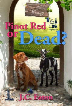 Pinot Red or Dead, J.C. Eaton
