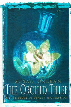 The Orchid Thief – Susan Orlean,