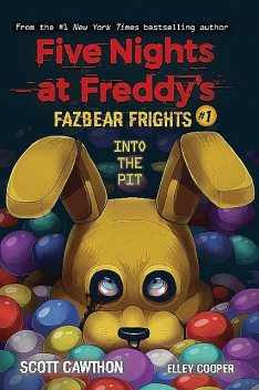 Into the Pit (Five Nights at Freddy's: Fazbear Frights #1) (Five Nights at Freddy's), Scott Cawthon, Elley Cooper