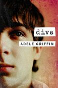 Dive, Adele Griffin