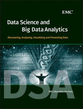Data Science and Big Data Analytics, EMC Education Services
