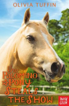 The Palomino Pony Steals the Show, Olivia Tuffin