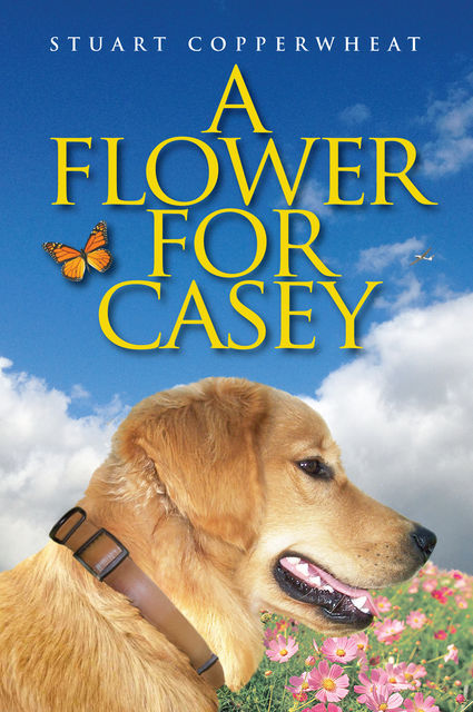 A Flower For Casey, Stuart Copperwheat
