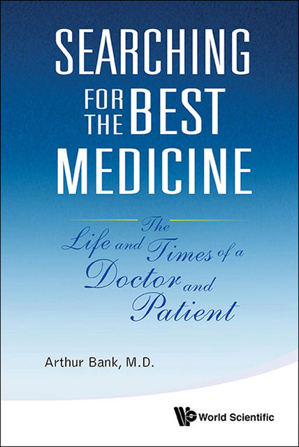 Searching for the Best Medicine, Arthur Bank