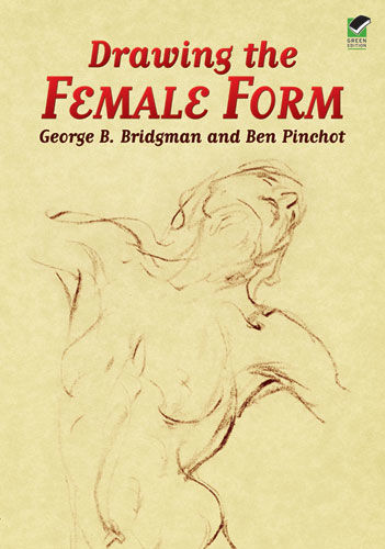 Drawing the Female Form, George B.Bridgman, Ben Pinchot