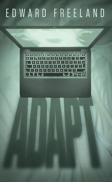 Adapt, Edward Freeland