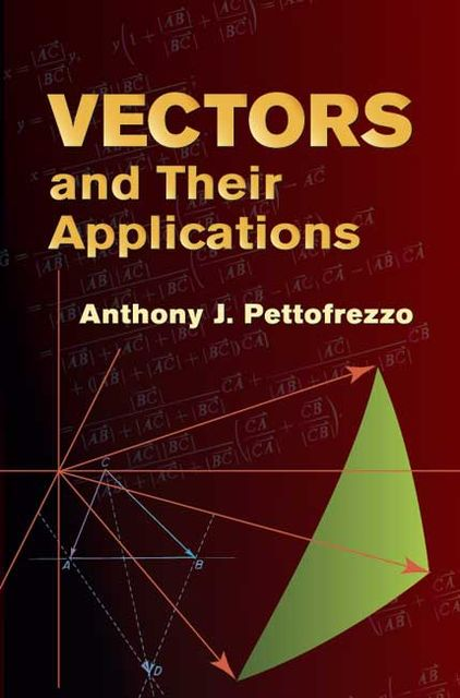 Vectors and Their Applications, Anthony J.Pettofrezzo